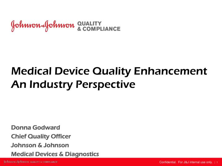 PPT - Medical Device Quality Enhancement An Industry Perspective