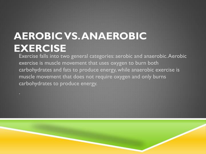 PPT - Aerobic vs  Anaerobic exercise PowerPoint Presentation - ID
