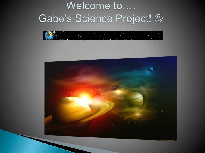 Welcome to gabe s science project