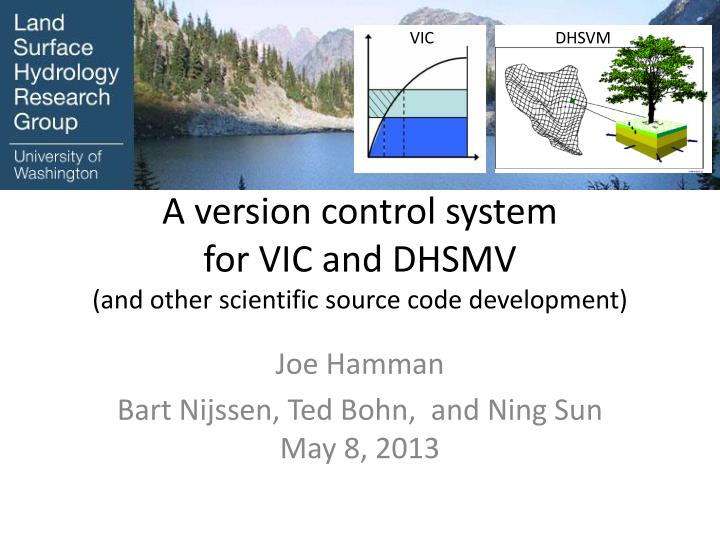 a version control system for vic and dhsmv and other scientific source code development n.
