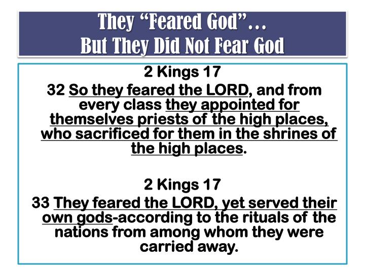 They feared god but they did not fear god