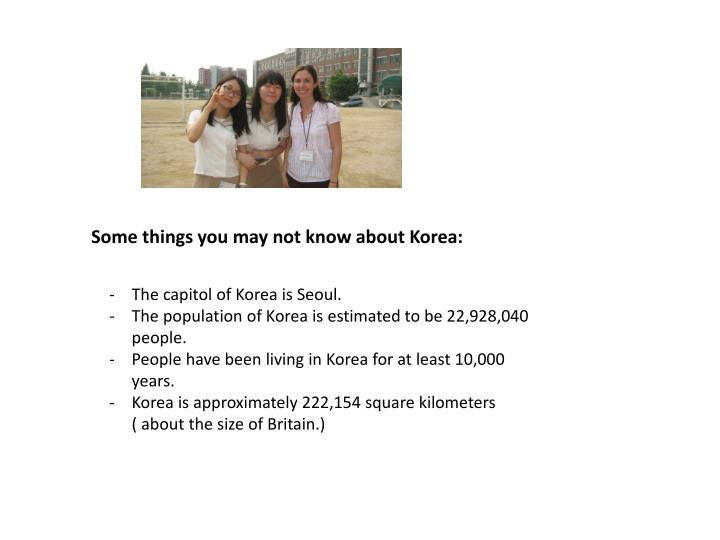 Some things you may not know about korea