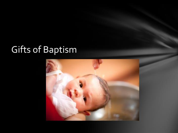 Gifts of baptism