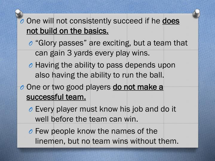 One will not consistently succeed if he