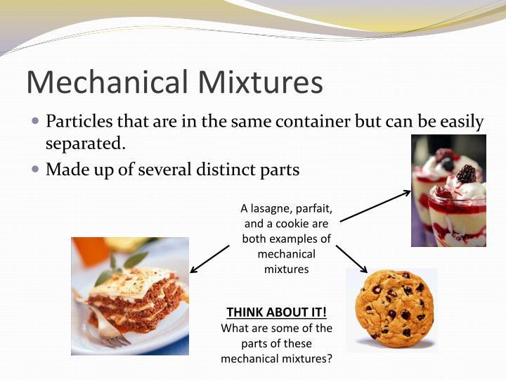 Mechanical Mixtures