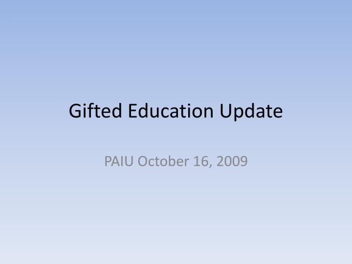 Gifted education update