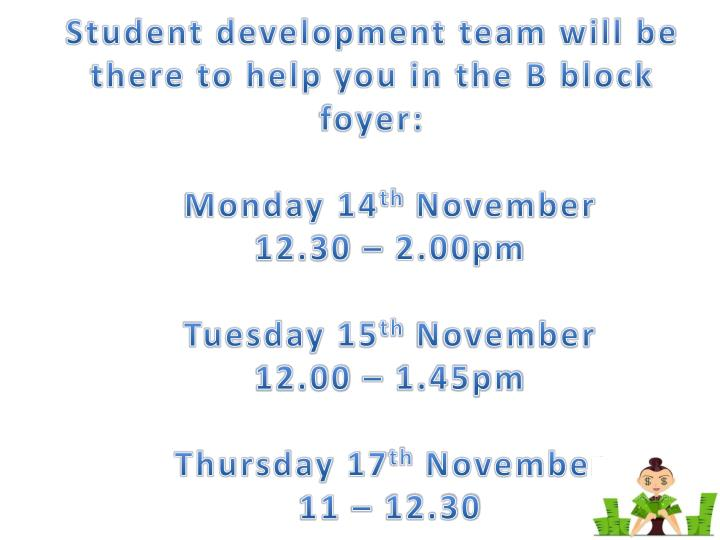 Student development team will be there to help