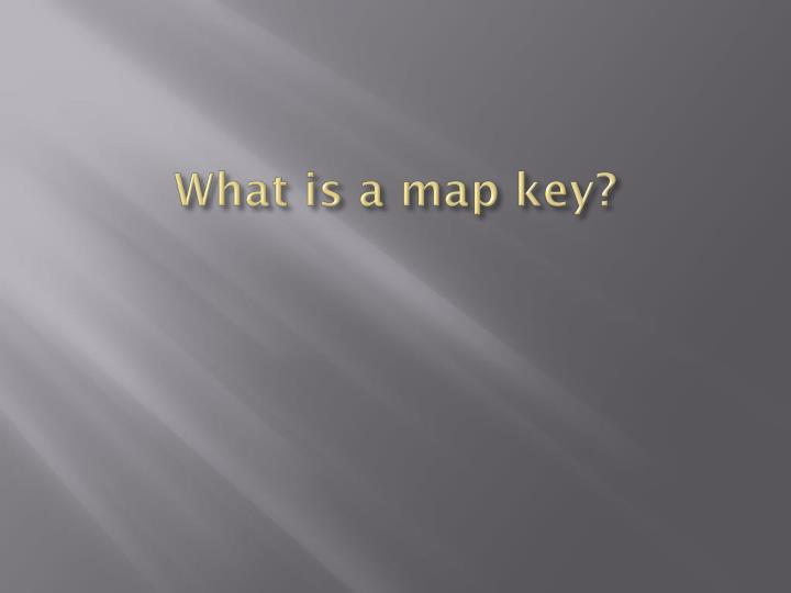 What is a map key?