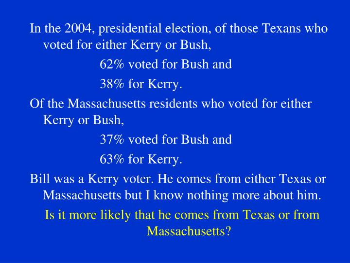 In the 2004, presidential election, of those Texans who voted for either Kerry or Bush,