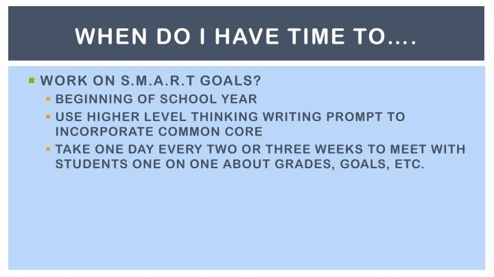 When DO I HAVE TIME TO….