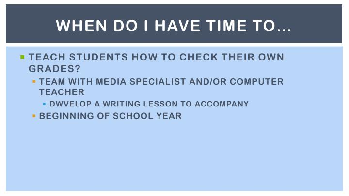 WHEN DO I HAVE TIME TO…