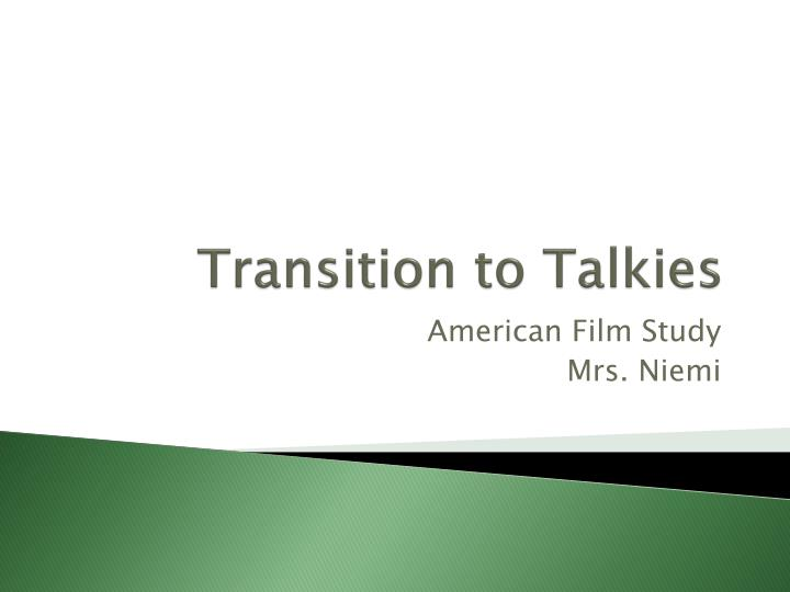 Transition to talkies