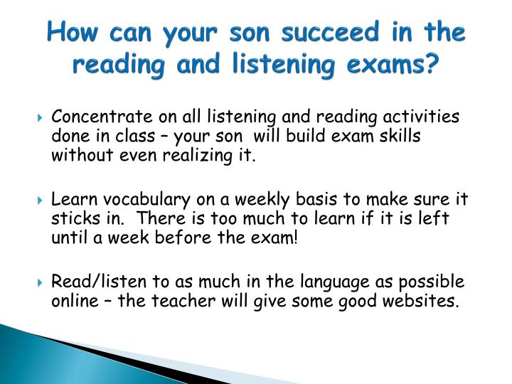 How can your son succeed in the reading and listening exams