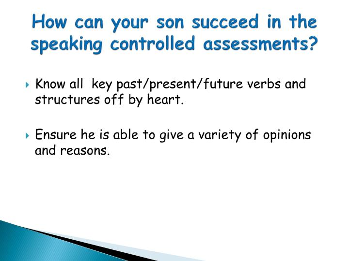 How can your son succeed in the speaking controlled assessments?
