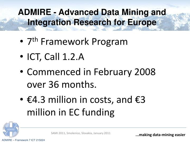 ADMIRE - Advanced Data Mining and Integration Research for Europe