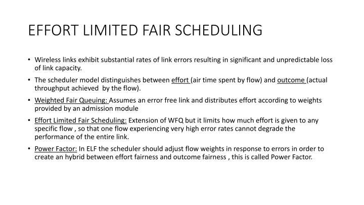 Effort limited fair scheduling