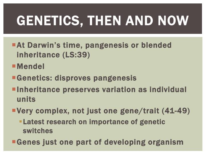 Genetics, then and now