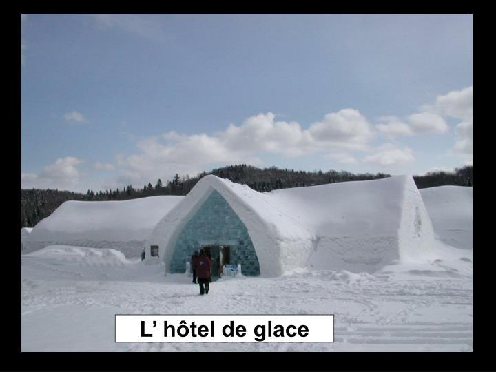 L' hôtel de glace