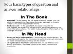 f our basic types of question and answer relationships