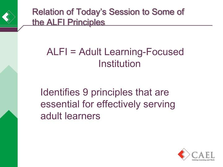 Relation of today s session to some of the alfi principles