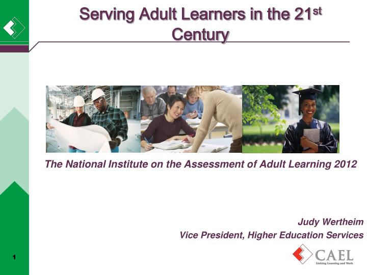 Serving adult learners in the 21 st century