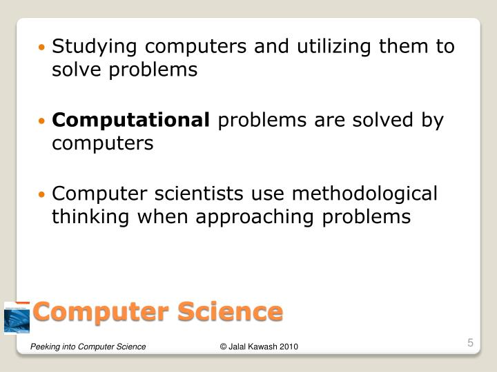 Studying computers and utilizing them to solve problems