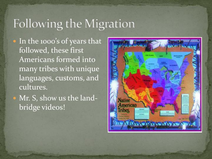 Following the Migration