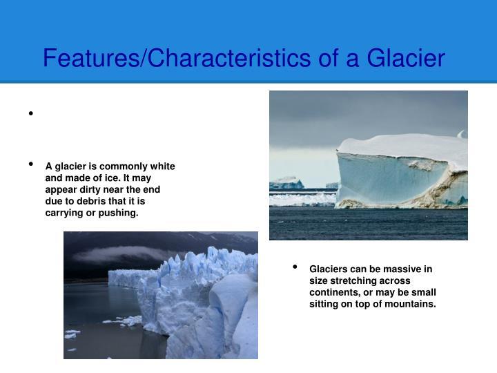 Features characteristics of a glacier