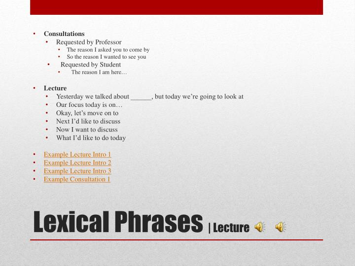 Lexical phrases lecture