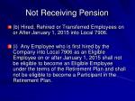 not receiving pension