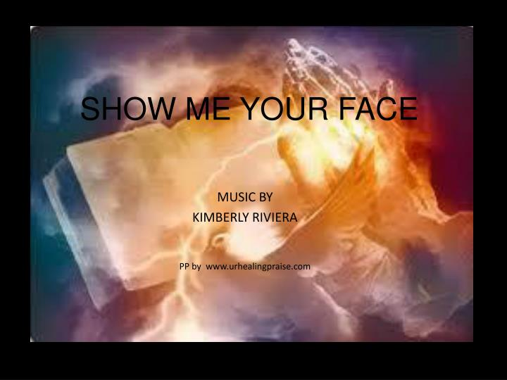 show me your face n.