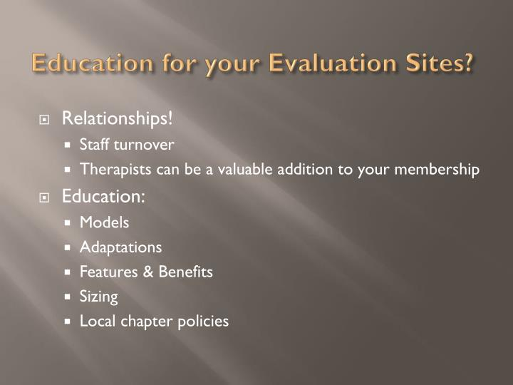 Education for your Evaluation Sites?