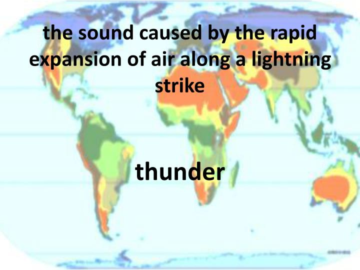 the sound caused by the rapid expansion of air along a lightning strike