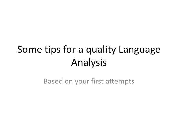 some tips for a quality language analysis n.