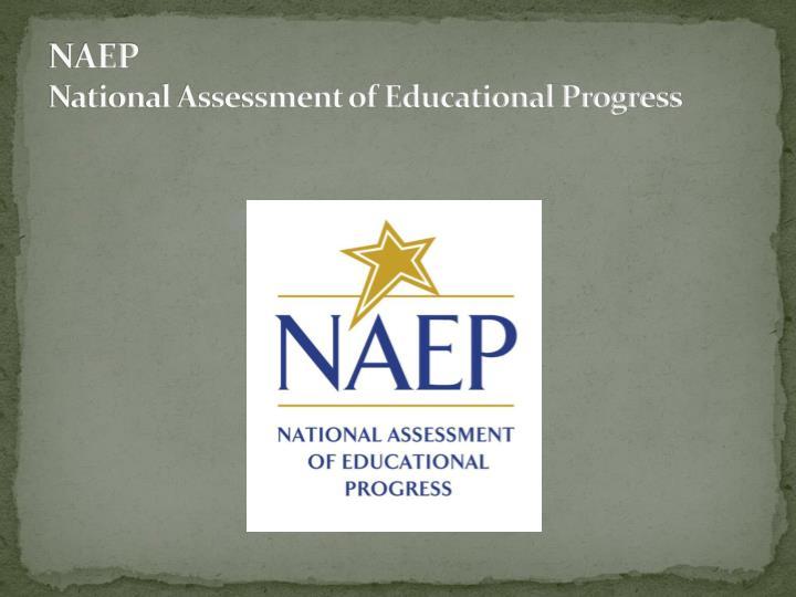 Naep national assessment of educational progress