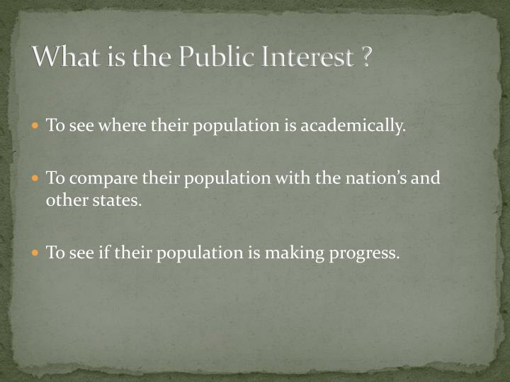 What is the Public Interest ?