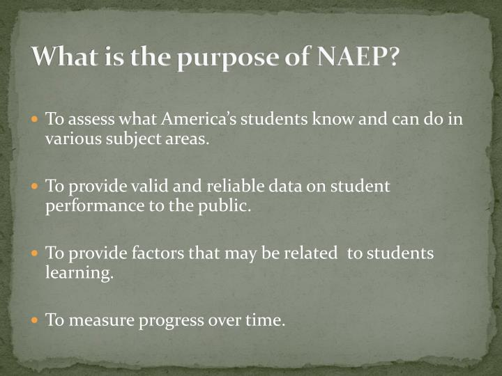 What is the purpose of naep
