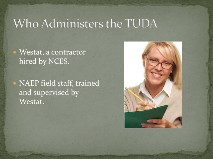 Who Administers the TUDA
