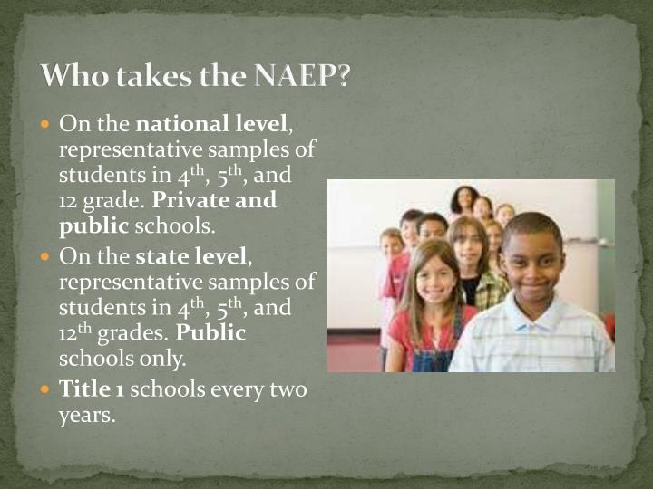 Who takes the NAEP?