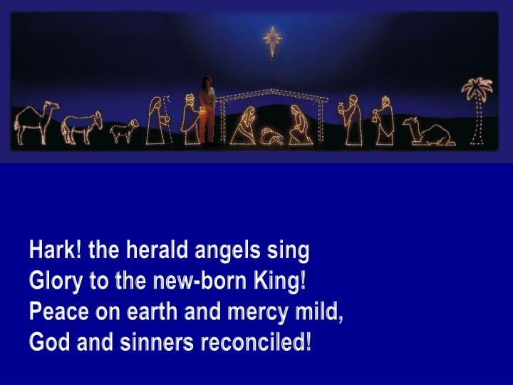 Ppt Hark The Herald Angels Sing Glory To The New Born