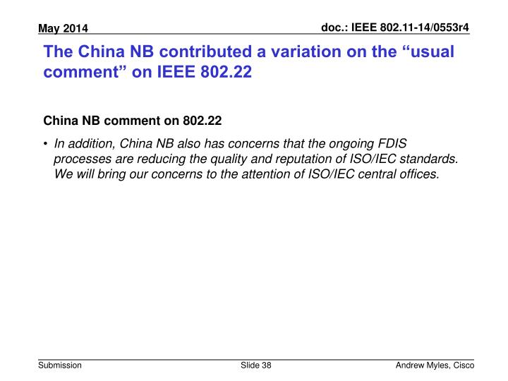 """The China NB contributed a variation on the """"usual comment"""" on IEEE 802.22"""