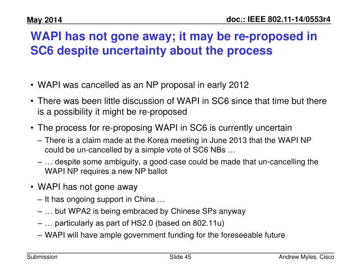 WAPI has not gone away; it may be re-proposed in SC6 despite uncertainty about the process