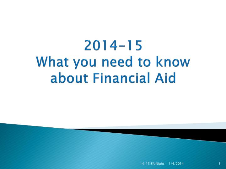 2014 15 what you need to know about financial aid