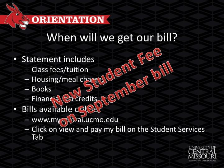 When will we get our bill?