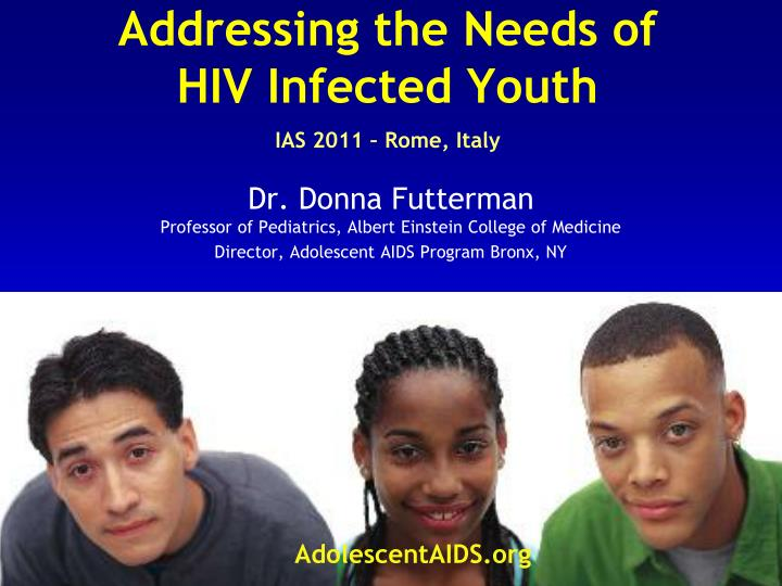 addressing the needs of hiv infected youth ias 2011 rome italy n.