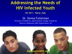 addressing the needs of hiv infected youth ias 2011 rome italy