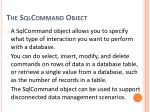 the sqlcommand object1