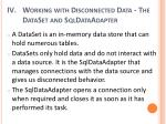 working with disconnected data the dataset and sqldataadapter