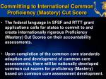 committing to international common proficiency mastery cut score