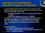 how does wv create national international rigorous performance